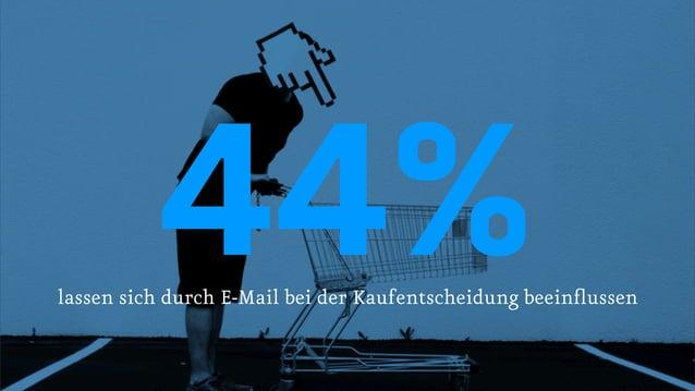 44% lassen sich durch E-Mail bei der Kaufentscheidung beeinflussen