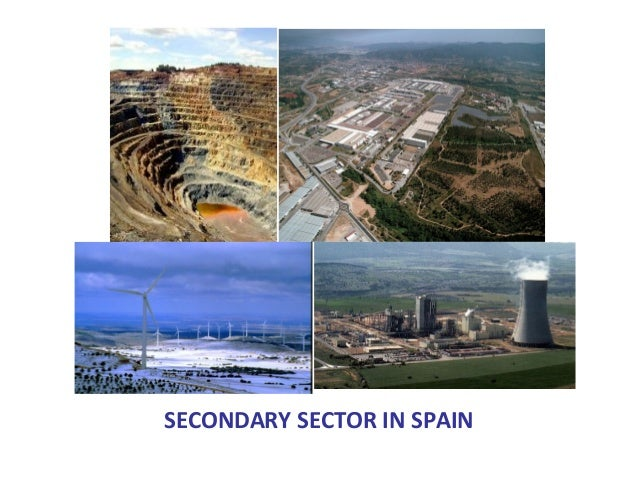 SECONDARY SECTOR IN SPAIN