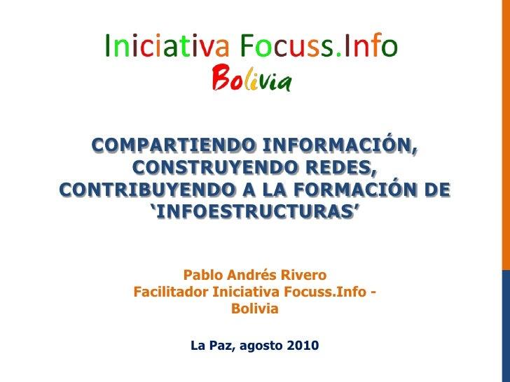Compartiendoinformación, construyendoredes, contribuyendo a la formación de 'infoestructuras'<br />Pablo Andrés Rivero<br ...