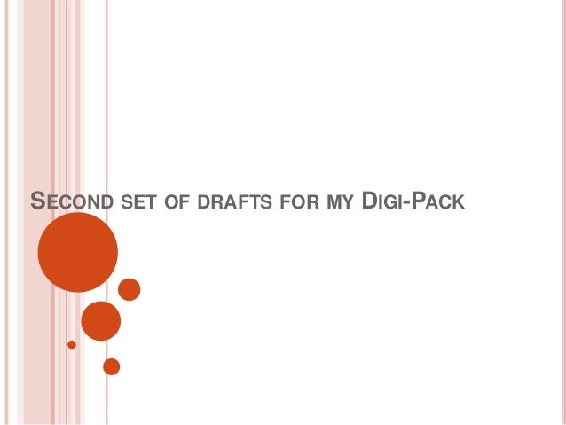 SECOND SET OF DRAFTS FOR MY DIGI-PACK