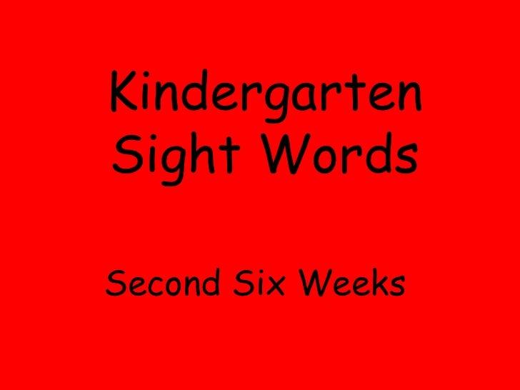 Kindergarten Sight Words Second Six Weeks