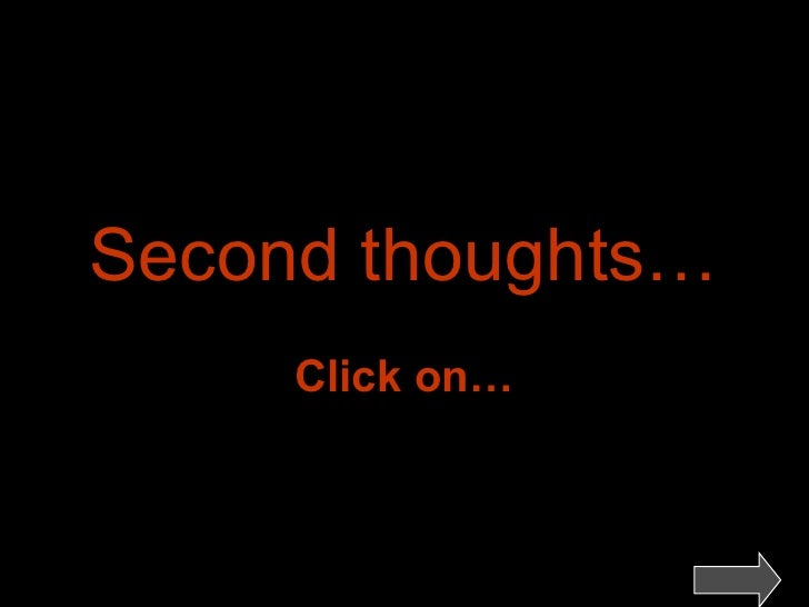 http://gaspercrasto.tripod.com<br />Second thoughts…<br />Click on…<br />