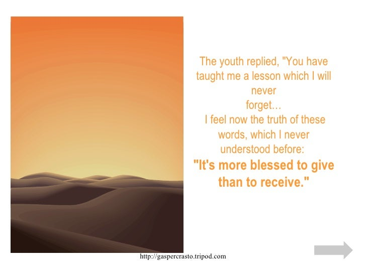 """The youth replied, """"You have taught me a lesson which I will never forget…  I feel now the truth of these words, whic..."""