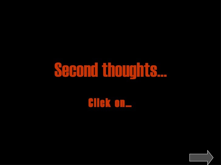 Second thoughts… Click on…