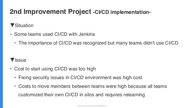 Copyright (C) 2019 Yahoo Japan Corporation. All Rights Reserved. 無断引用・転載禁止 ▼Situation • Some teams used CI/CD with Jenkins...