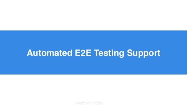 Copyright (C) 2019 Yahoo Japan Corporation. All Rights Reserved. 無断引用・転載禁止 Automated E2E Testing Support