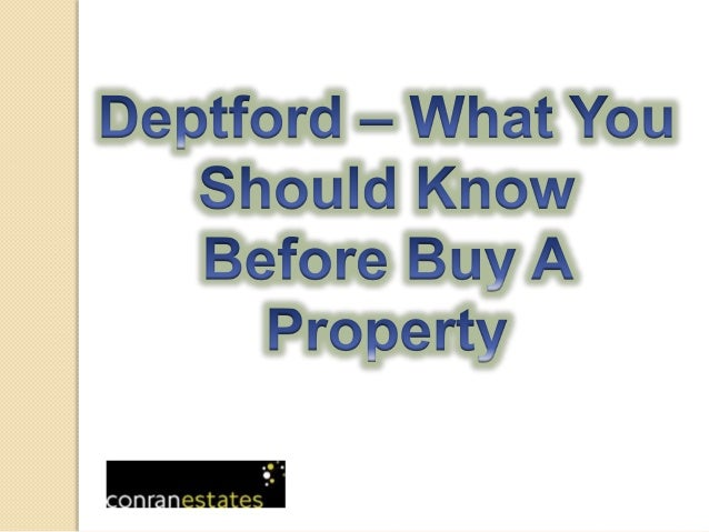 Deptford — What You Should Know Before Buy A  Property