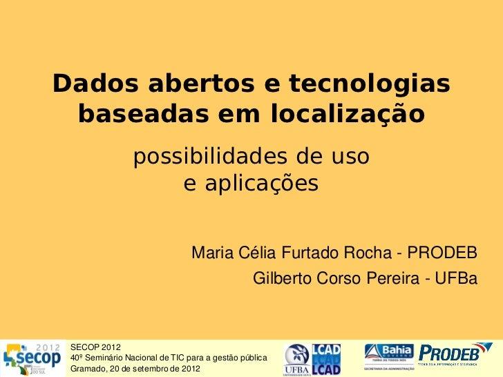 Dados abertos e tecnologias baseadas em localização                 possibilidades de uso                     e aplicações...