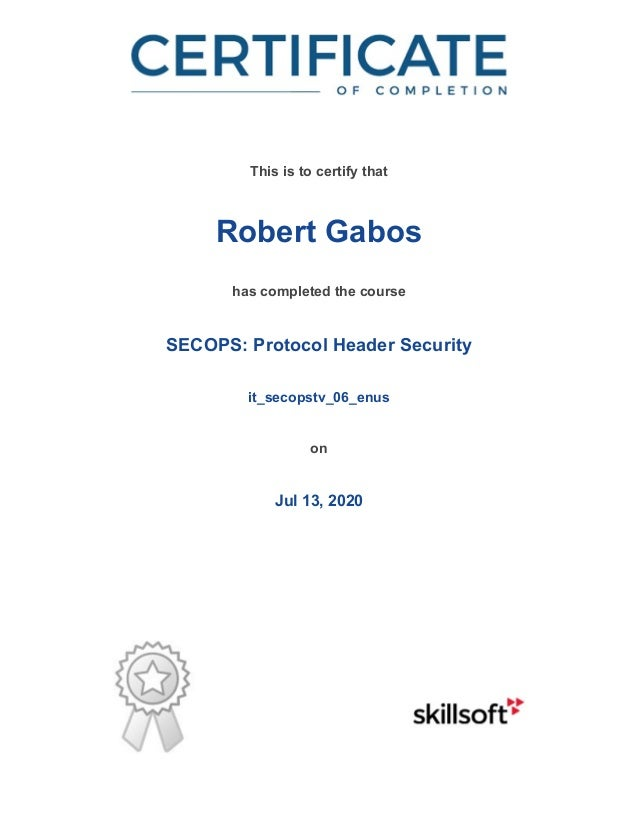 / This is to certify that Robert Gabos has completed the course SECOPS: Protocol Header Security it_secopstv_06_enus on Ju...