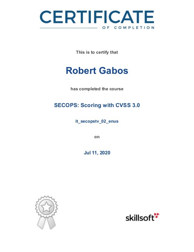 / This is to certify that Robert Gabos has completed the course SECOPS: Scoring with CVSS 3.0 it_secopstv_02_enus on Jul 1...