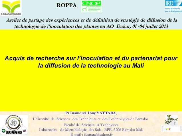 Acquis de recherche sur l'inoculation et du partenariat pour la diffusion de la technologie au Mali Pr Inamoud Ibny YATTAR...