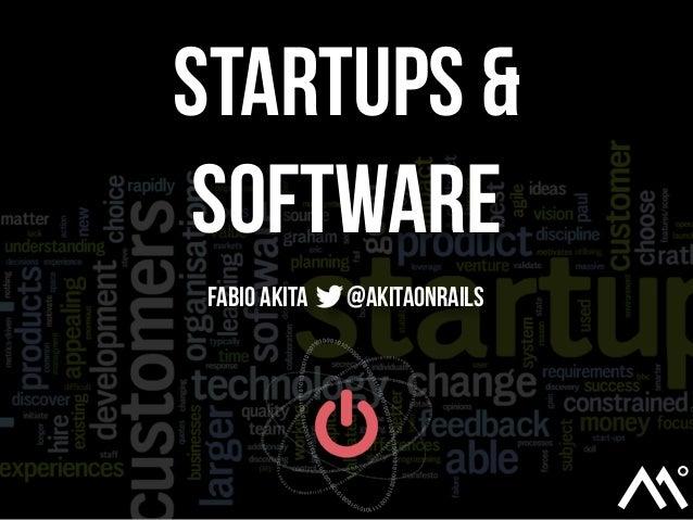 Startups &SoftwareFabio Akita @akitaonrails