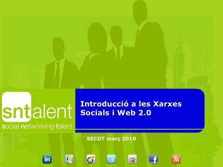 Introducció a les Xarxes Socials i Web 2.0 SECOT març 2010