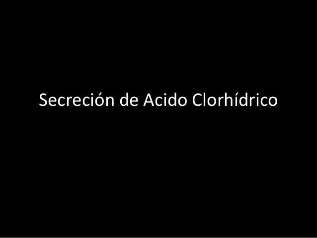 Secreción de Acido Clorhídrico
