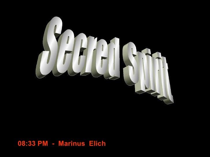 Secred  Spirit 08:31 PM   -  Marinus  Elich