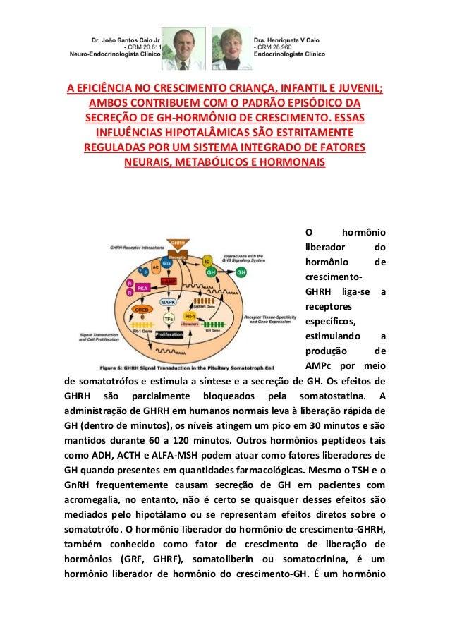 A EFICIÊNCIA NO CRESCIMENTO CRIANÇA, INFANTIL E JUVENIL; AMBOS CONTRIBUEM COM O PADRÃO EPISÓDICO DA SECREÇÃO DE GH-HORMÔNI...