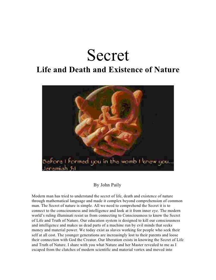 Secret   Life and Death and Existence of Nature                                         By John Paily  Modern man has trie...
