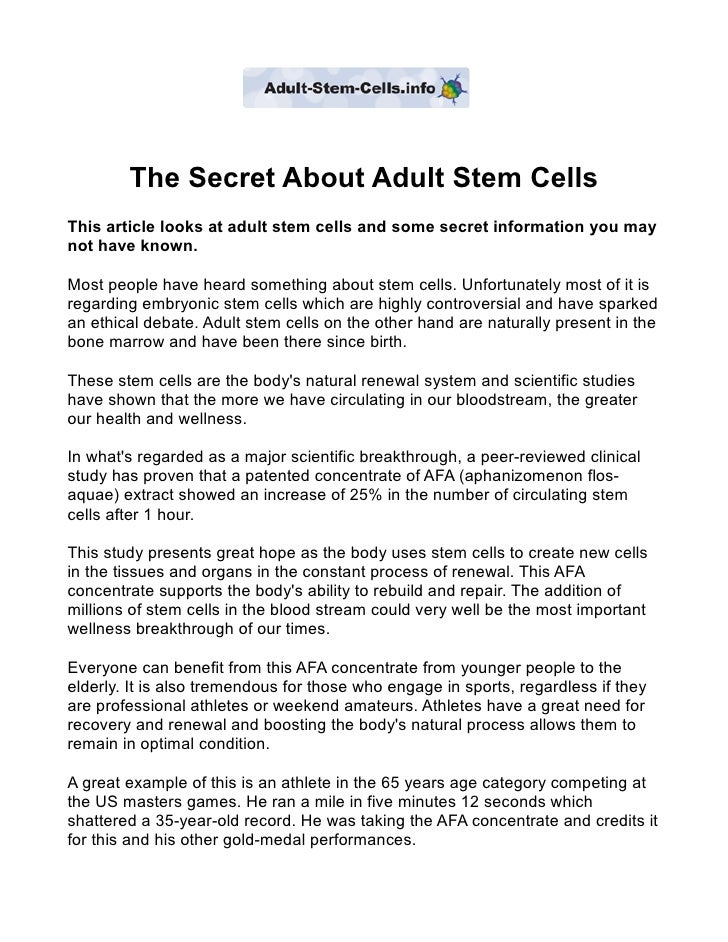 The Secret About Adult Stem Cells This article looks at adult stem cells and some secret information you may not have know...