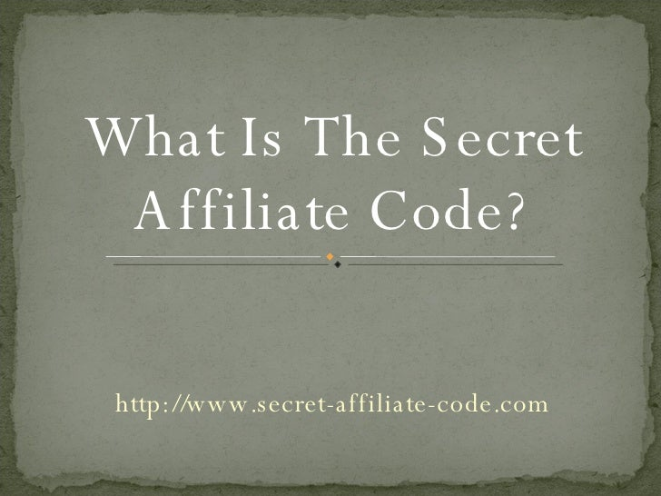 http://www.secret-affiliate-code.com What Is The Secret Affiliate Code?