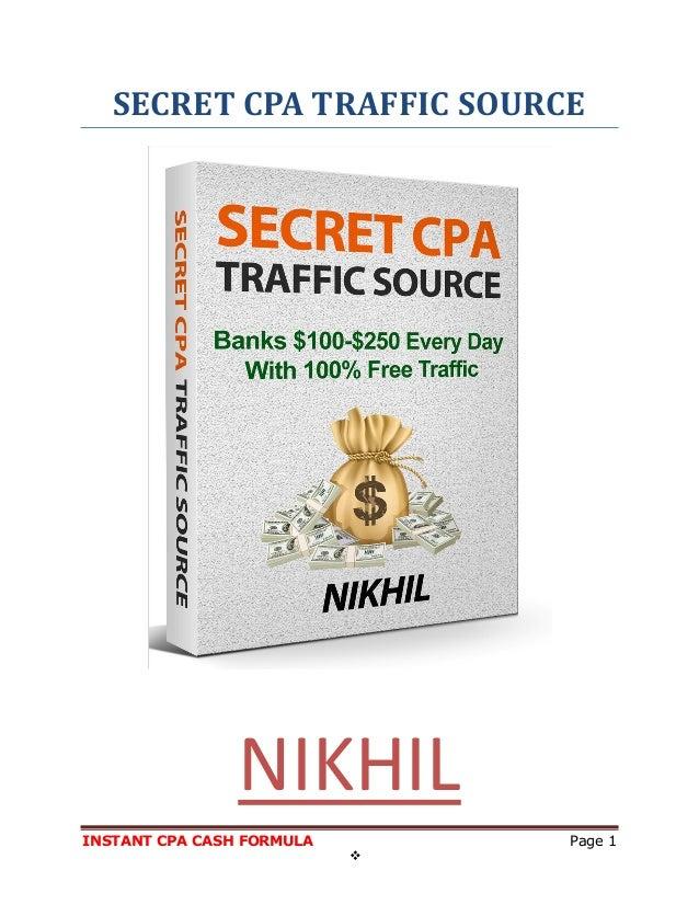INSTANT CPA CASH FORMULA Page 1  SECRET CPA TRAFFIC SOURCE NIKHIL