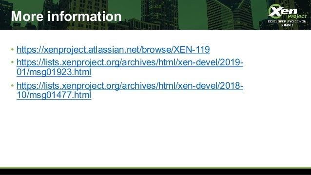 More information • https://xenproject.atlassian.net/browse/XEN-119 • https://lists.xenproject.org/archives/html/xen-devel/...