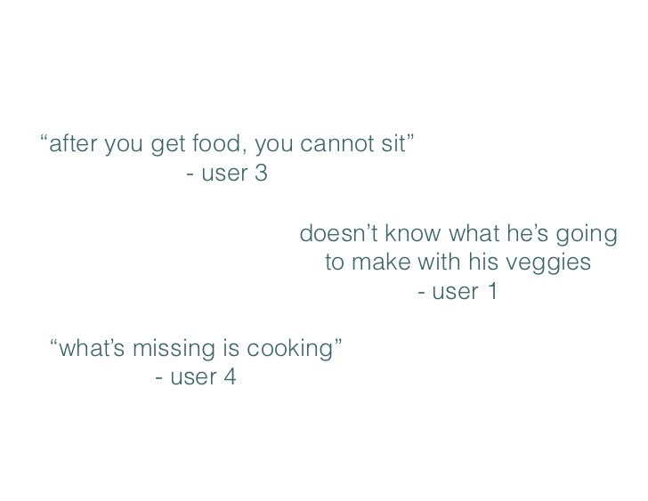 """""""after you get food, you cannot sit""""              - user 3                        doesn't know what he's going            ..."""