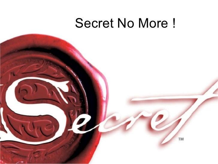 Secret No More !