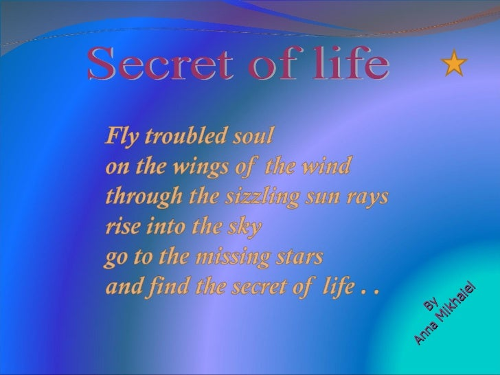By     Anna   Mikhaiel Secret of life