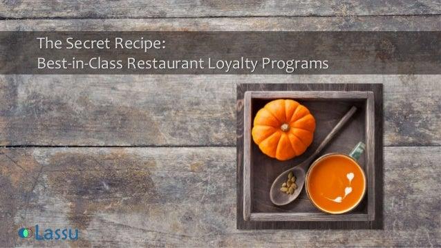The Secret Recipe:  Best-in-Class Restaurant Loyalty Programs