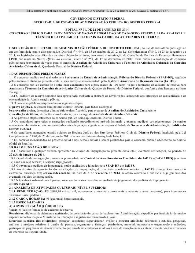 Edital normativo publicado no Diário Oficial do Distrito Federal no 19, de 24 de janeiro de 2014, Seção 3, páginas 57 a 67...
