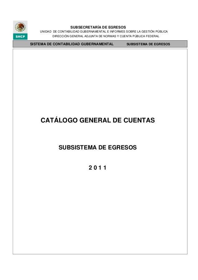 SISTEMA DE CONTABILIDAD GUBERNAMENTAL SUBSISTEMA DE EGRESOS UNIDAD DE CONTABILIDAD GUBERNAMENTAL E INFORMES SOBRE LA GESTI...