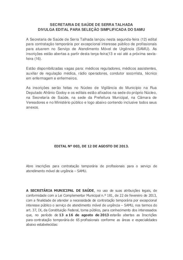 SECRETARIA DE SAÚDE DE SERRA TALHADA DIVULGA EDITAL PARA SELEÇÃO SIMPLIFICADA DO SAMU A Secretaria de Saúde de Serra Talha...