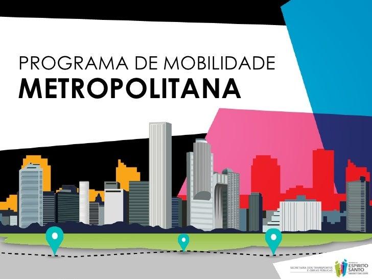 PROGRAMA DE MOBILIDADEMETROPOLITANA