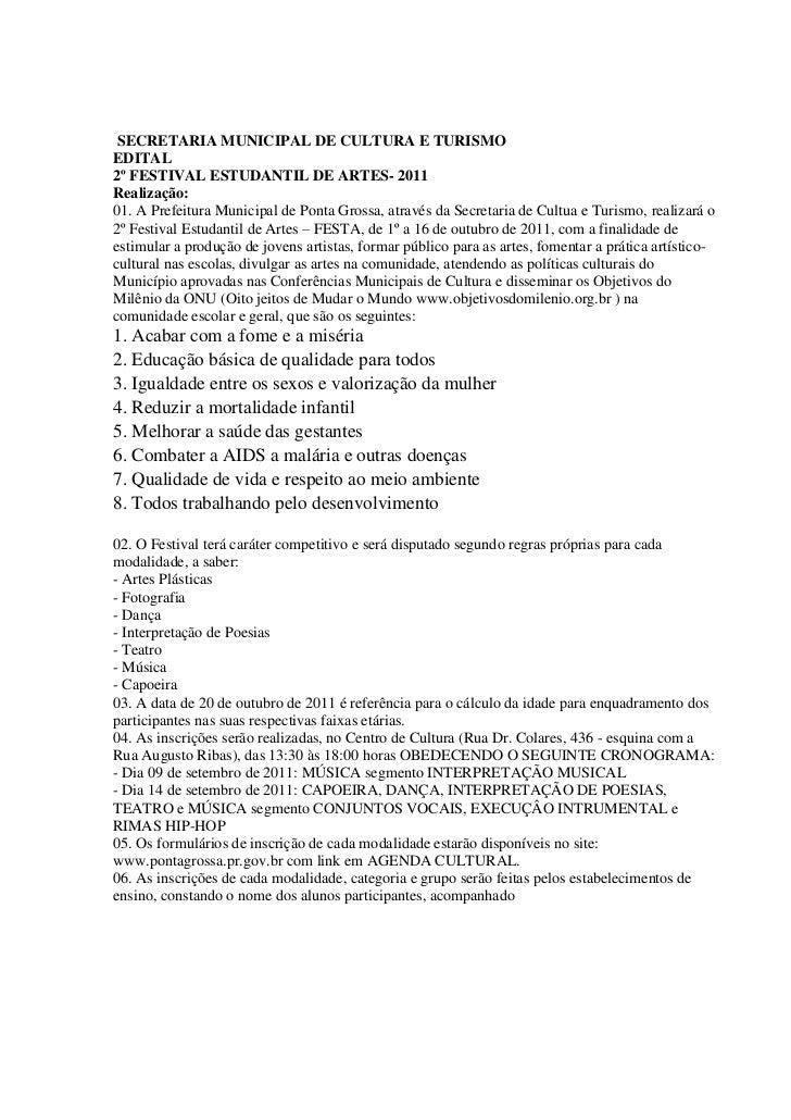 SECRETARIA MUNICIPAL DE CULTURA E TURISMOEDITAL2º FESTIVAL ESTUDANTIL DE ARTES- 2011Realização:01. A Prefeitura Municipal ...
