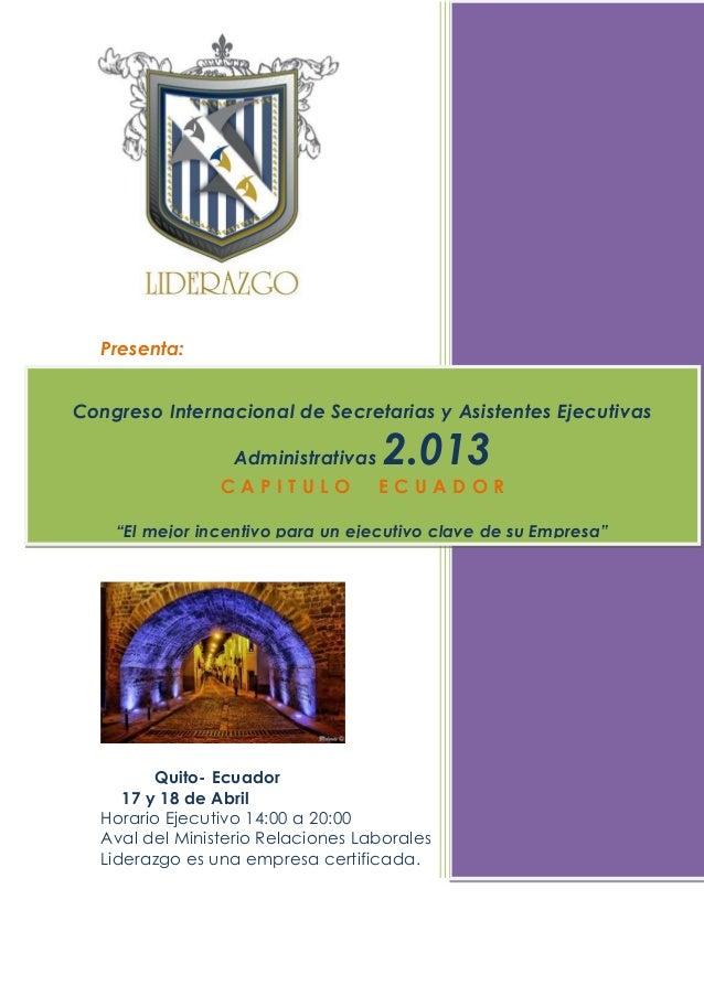 Congreso Internacional de Secretarias y Asistentes Ejecutivas Administrativas 2.013 C A P I T U L O     E C U A D O R Slide 2
