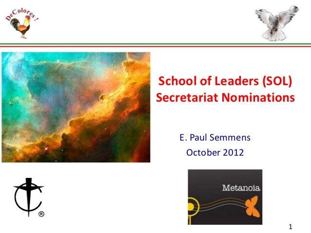 School of Leaders (SOL)Secretariat Nominations   E. Paul Semmens     October 2012                     1