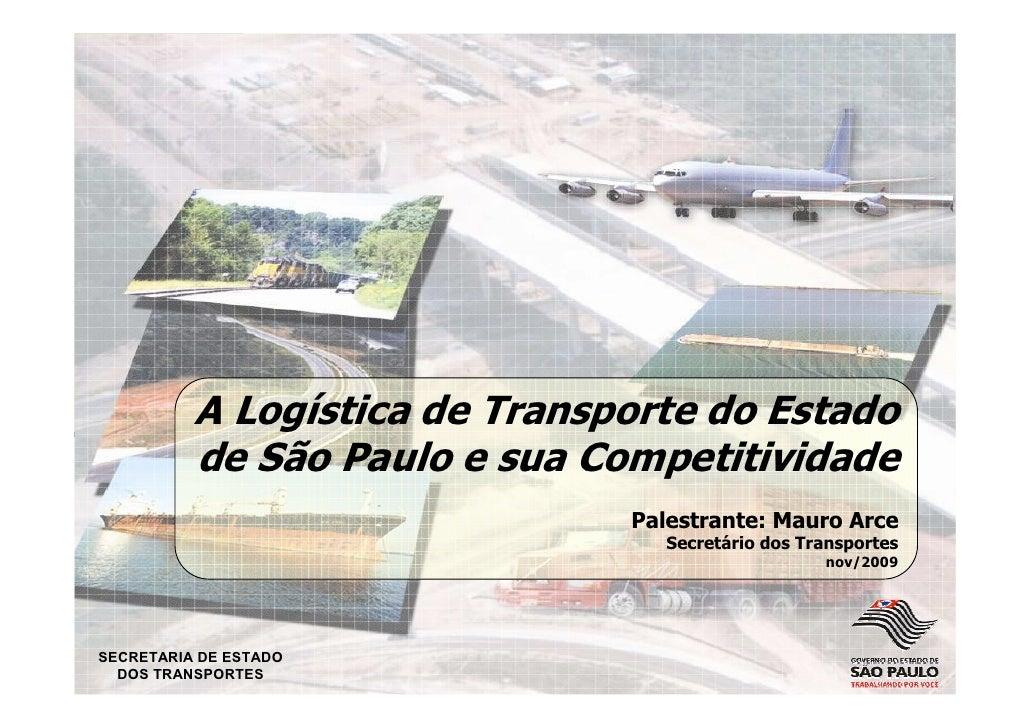 A Logística de Transporte do Estado           de São Paulo e sua Competitividade                                Palestrant...