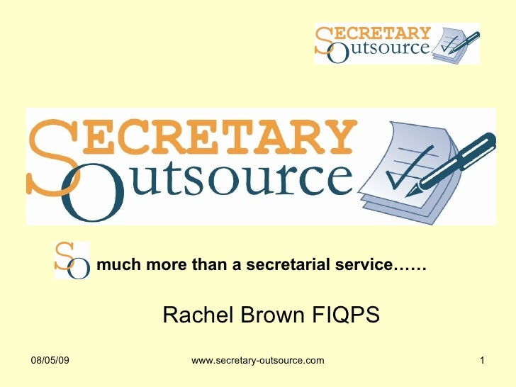 <ul><ul><li>Rachel Brown FIQPS </li></ul></ul>much more than a secretarial service……