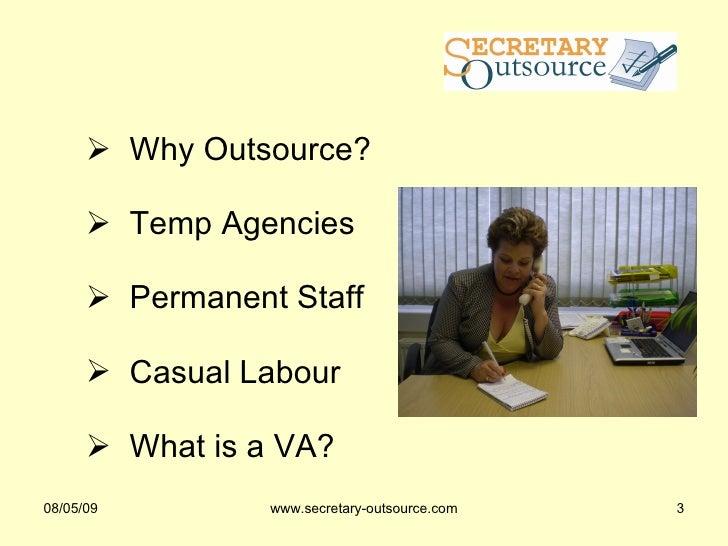 <ul><ul><li>Why Outsource? </li></ul></ul><ul><ul><li>Temp Agencies </li></ul></ul><ul><ul><li>Permanent Staff </li></ul><...