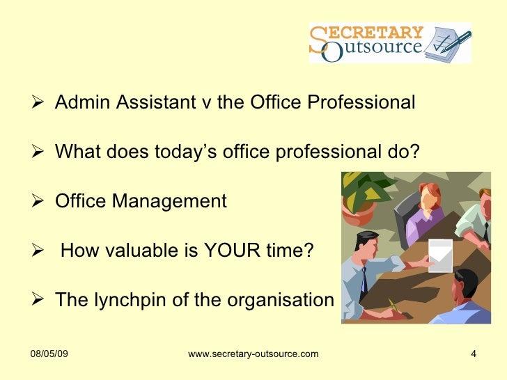 <ul><li>Admin Assistant v the Office Professional </li></ul><ul><li>What does today's office professional do? </li></ul><u...