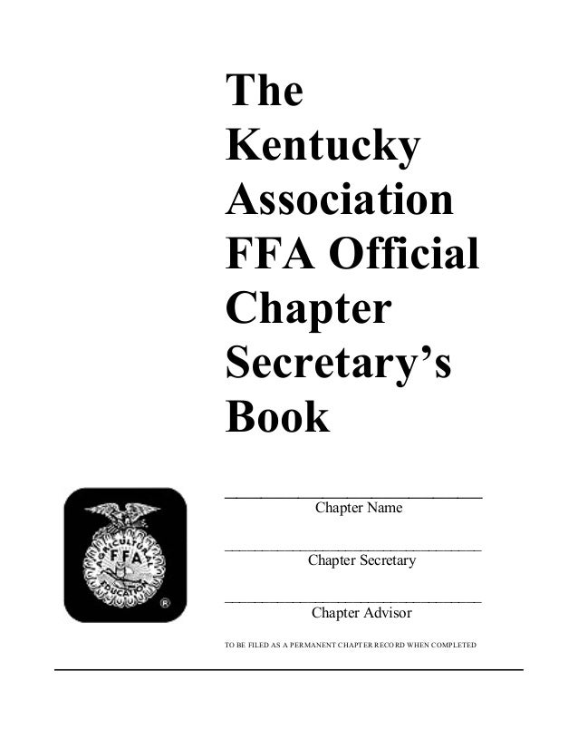 The Kentucky Association FFA Official Chapter Secretary's Book _____________________ Chapter Name ________________________...