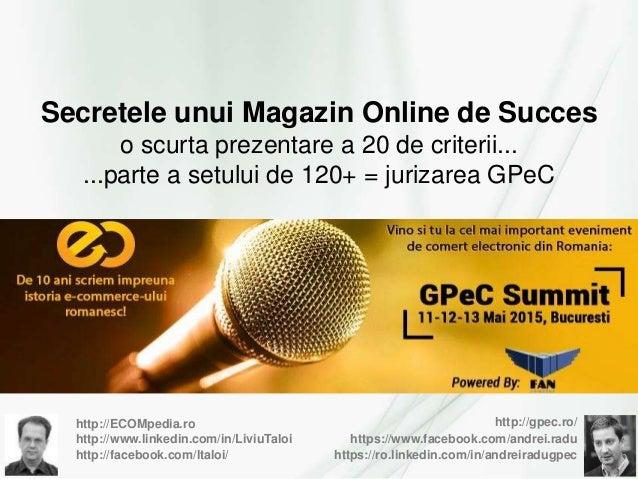 http://ECOMpedia.ro http://www.linkedin.com/in/LiviuTaloi http://facebook.com/ltaloi/ http://gpec.ro/ https://www.facebook...