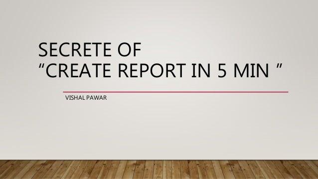 """SECRETE OF """"CREATE REPORT IN 5 MIN """" VISHAL PAWAR"""
