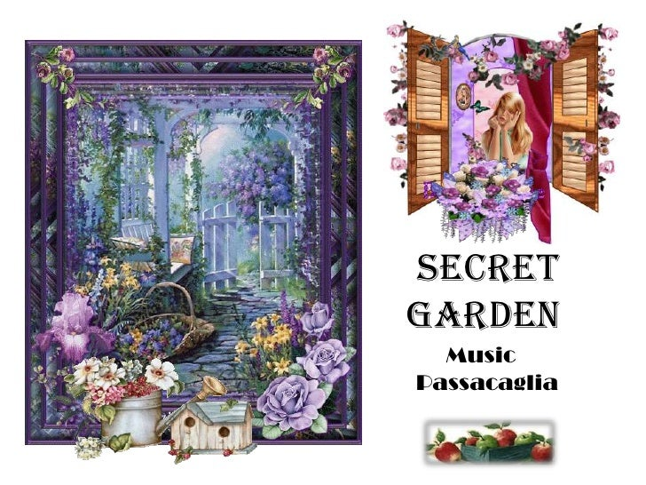 Secret  garden <br />Music<br />Passacaglia<br />