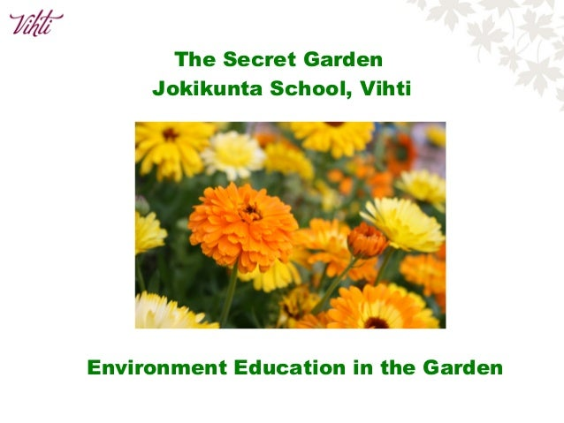 The Secret Garden Jokikunta School, Vihti Environment Education in the Garden