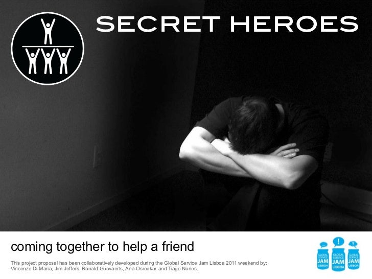 secret heroescoming together to help a friendThis project proposal has been collaboratively developed during the Global Se...