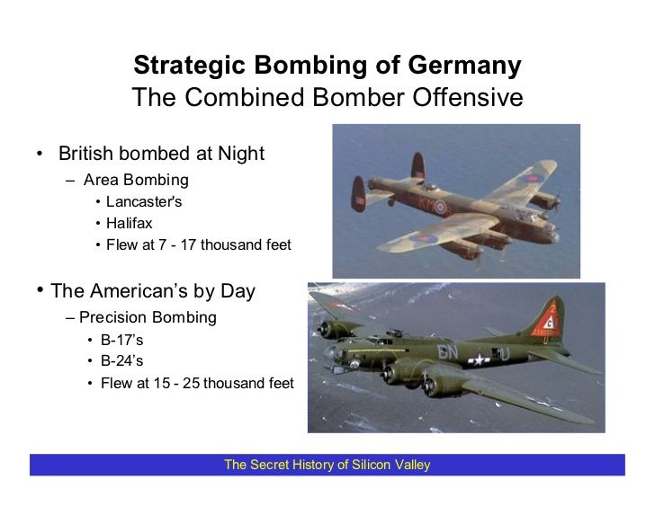 Strategic Bombing of Germany            The Combined Bomber Offensive  • British bombed at Night    – Area Bombing       •...