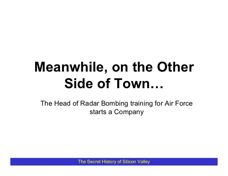 Meanwhile, on the Other    Side of Town… The Head of Radar Bombing training for Air Force               starts a Company  ...