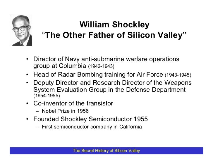 """William Shockley      """"The Other Father of Silicon Valley""""  • Director of Navy anti-submarine warfare operations   group a..."""