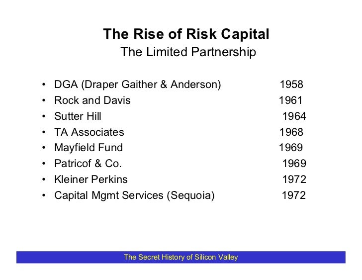 The Rise of Risk Capital                 The Limited Partnership  •   DGA (Draper Gaither & Anderson)                    1...